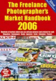 The Freelance Photographer's Market Handbook 2006 