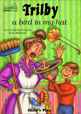 Trilby: A Bird in My Hat (Child's Play Library)