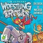 Wrestling Trolls: Big Rock and the Masked Avenger | Jim Eldridge