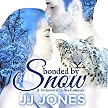 Bonded by Snow: A Paranormal Shapeshifter Romance Audiobook by JJ Jones Narrated by Andrea Parsneau
