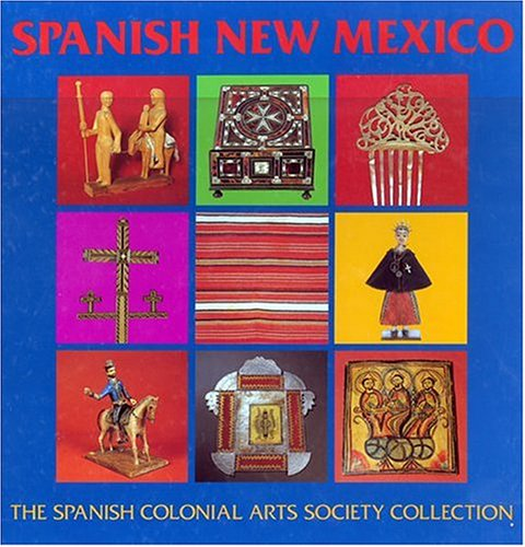 Spanish New Mexico: The Spanish Colonial Arts Society Collection: Two Volume Set