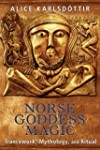 Norse Goddess Magic: Trancework, Myth...