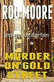 Murder On Gold Street: Murder Mystery Short Stories (Detective Steve Rickets Murder Mystery Short Stories Book 1)
