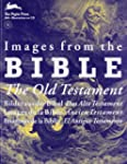 Images from the Bible, The Old Testam...