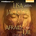 Afraid to Die: A Selena Alvarez & Reagan Pescol Novel, Book 4 (       UNABRIDGED) by Lisa Jackson Narrated by Natalie Ross