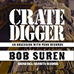 Crate Digger: An Obsession with Punk Records | Bob Suren