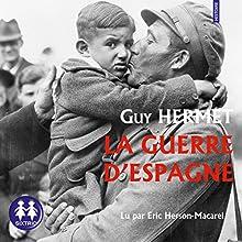 La Guerre d'Espagne | Livre audio Auteur(s) : Guy Hermet Narrateur(s) : Éric Herson-Macarel