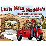 Little Mike and Maddie's Black Hills Adventure (Little Mike and Maddie's Motorcycle Adventure Series-Book Two) ~ Miriam Aronson