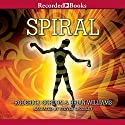 Spiral: Tunnels, Book 5 Audiobook by Roderick Gordon, Brian Williams Narrated by Steven Crossley