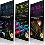 Options Trading: Ultimate Beginner Guide: 3 Manuscripts: A Beginner Guide + A Crash Course to Get Quickly Started + The Best Techniques to Make Immediate Cash with Options Trading | Samuel Rees
