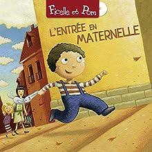 L'entrée en maternelle (Ficelle et Pom) Performance Auteur(s) : Sandrine Bosc, Yaëlle Tordjmann Narrateur(s) :  divers narrateurs