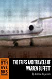 The Trips and Travels of Warren Buffett (Of Permanent Value Short Reads Book 3)