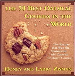 "The 50 Best Oatmeal Cookies in the World: The Recipes That Won the Nationwide ""Ah! Oatmeal Cookies"" Contest"