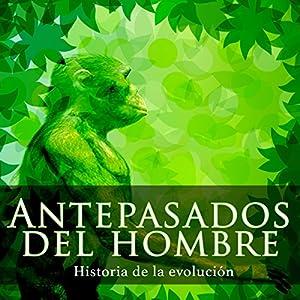 Antepasados del hombre [The History of Man] Audiobook