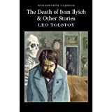 The Death of Ivan Ilyich and Other Stories (Wordsworth Classics)