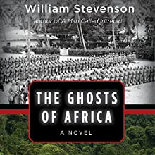 The Ghosts of Africa: A Novel (       UNABRIDGED) by William Stevenson Narrated by Malk Williams