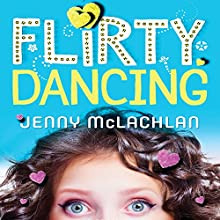 Flirty Dancing (       UNABRIDGED) by Jenny McLachlan Narrated by Nicola Barber