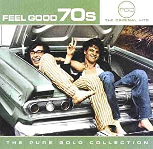 Feel Good 70s (The Pure Gold Collection)