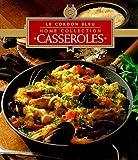 Casseroles (Le Cordon Bleu Home Collection)