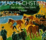 Max Pechstein: Sein Malerisches Werk - Retrospektive (German Edition) (3777470708) by Moeller, Magdalena M.