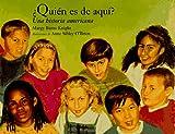 img - for Quien Es de Aqui?: Una Historia de America (Spanish Edition) book / textbook / text book