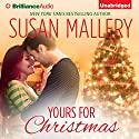 Yours for Christmas Audiobook by Susan Mallery Narrated by Tanya Eby