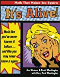 img - for It's Alive!: Math Like You've Never Known It Before book / textbook / text book