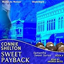 Sweet Payback: Samantha Sweet Series, Book 8 (       UNABRIDGED) by Connie Shelton Narrated by Andrea Bates
