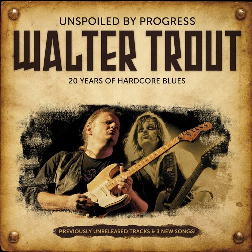 Walter Trout - Unspoiled By Progress - Zortam Music