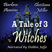 A Tale of 3 Witches | Christiana Miller, Barbra Annino