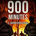 900 Minutes Audiobook by S. Johnathan Davis Narrated by Jamison Jones