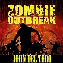 Zombie Outbreak (       UNABRIDGED) by John Del Toro Narrated by Sam Gonzalez
