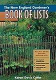 img - for The New England Gardener's Book of Lists by Cutler, Karan Davis (2000) Paperback book / textbook / text book