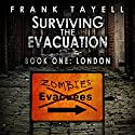 Surviving the Evacuation, Book 1: London (       UNABRIDGED) by Frank Tayell Narrated by Tim Bruce