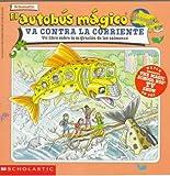 The Magic Schoolbus Goes Upstream: (el Autobus Magico Va Contra Corriente) (MSB)