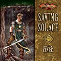 Saving Solace: Dragonlance: Champions, Book 1 Audiobook by Douglas W. Clark Narrated by Dennis Holland
