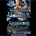 Shadowmoor: De Lohr Dynasty, Book 6 Audiobook by Kathryn Le Veque Narrated by Brad Wills