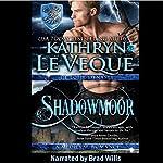 Shadowmoor: De Lohr Dynasty, Book 6 | Kathryn Le Veque