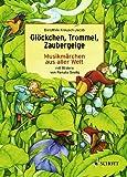 Glöckchen, Trommel, Zaubergeige: Musikmärchen aus aller Welt - Dorothee Kreusch-Jacob