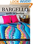 Bargello Quilts in Motion: A New Look...
