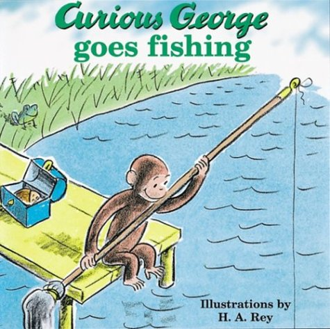 Curious George Goes Fishing Margret Rey, H. A. Rey