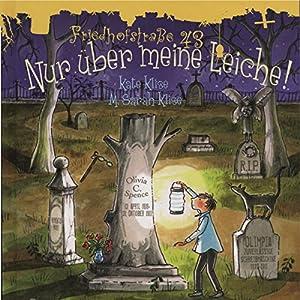 Nur über meine Leiche! (Friedhofstraße 43, 2) Hörspiel