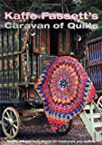 Kaffe Fassett's Caravan of Quilts: Twenty Designs from Rowan for Patchwork and Quilting (Patchwork & Quilting Book 6)