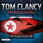 Mit aller Gewalt (Der Campus 2) | Tom Clancy,Mark Greaney