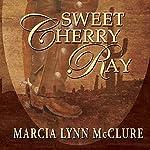 Sweet Cherry Ray | Marcia Lynn McClure