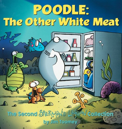 Poodle: The Other White Meat: The Second Sherman's Lagoon Collection