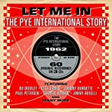 Let Me In: The Pye International Story 1962 Various Artists