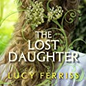 The Lost Daughter Audiobook by Lucy Ferriss Narrated by Cassandra Campbell