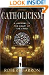 Catholicism: A Journey to the Heart o...
