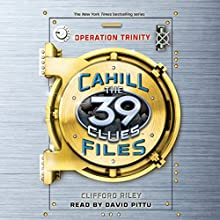 Operation Trinity: The 39 Clues: The Cahill Files, Book 1 (       UNABRIDGED) by Clifford Riley Narrated by David Pittu